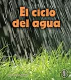 El ciclo del agua (Earth's Water Cycle) ebook by Robin Nelson