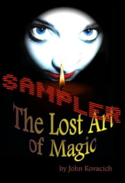 The Lost Art of Magic - BIG SAMPLER ebook by John Kovacich
