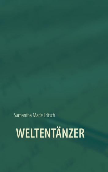 Weltentänzer ebook by Samantha Marie Fritsch