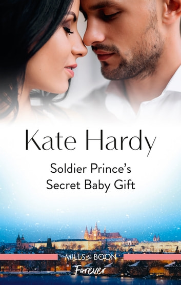 Soldier Prince's Secret Baby Gift ebook by Kate Hardy