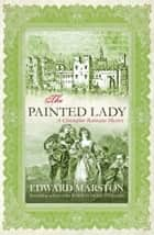 The Painted Lady ebook by Edward Marston