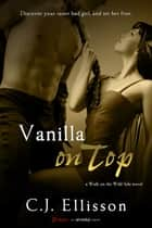 Vanilla on Top ebook by C.J. Ellisson