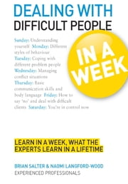 Dealing With Difficult People In A Week ebook by Brian Salter,Naomi Langford-Wood