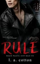 Rule - The Finale ebook by L A Cotton
