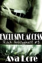 Exclusive Access (Rock Arrangement, #3) 電子書 by Ava Lore