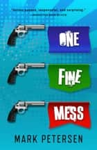 One Fine Mess ebook by Mark Petersen