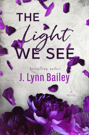 The Light We See ebook by J. Lynn Bailey