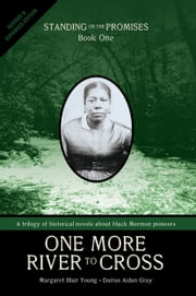 Standing on the Promises, Book One: One More River to Cross (Revised & Expanded) ebook by Margaret Blair Young,Darius Aidan Gray