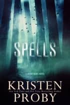 Spells - A Bayou Magic Novel ebook by