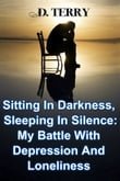 Sitting In Darkness, Sleeping In Silence