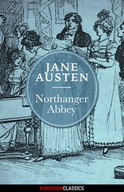 Northanger Abbey (Diversion Classics) ebook by Jane Austen