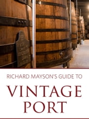 Richard Mayson's guide to vintage port ebook by Richard Mayson