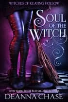 Soul of the Witch ebook by Deanna Chase