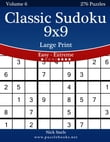 Classic Sudoku 9x9 Large Print - Easy to Extreme - Volume 6 - 276 Puzzles