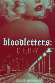Bloodletters: Cherry ebook by Olivia Hennis