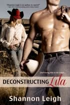 Deconstructing Lila ebook by Shannon Leigh