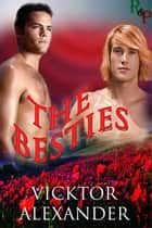 The Besties ebook by Vicktor Alexander