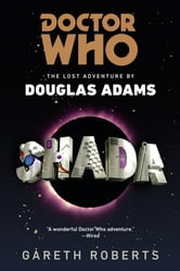 Doctor Who: Shada - The Lost Adventures by Douglas Adams ebook by Gareth Roberts
