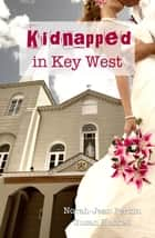 Kidnapped in Key West ebook by Norah-Jean Perkin, Susan Haskell