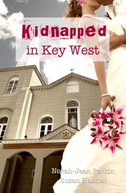 Kidnapped in Key West ebook by Norah-Jean Perkin,Susan Haskell