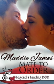 Mate To Order ebook by Maddie James