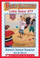 Karen's School Surprise (Baby-Sitters Little Sister #77) ebook by Ann M. Martin