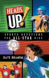 Heads Up! - Sports Devotions for All-Star Kids ebook by David Branon