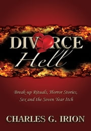 Divorce Hell ebook by Charles G. Irion