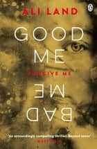 Good Me Bad Me - The Sunday Times Bestseller ebook by Ali Land