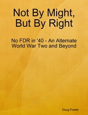 Not By Might, But By Right ebook by Doug Fowler