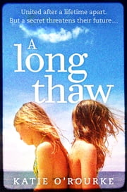 A Long Thaw ebook by Katie O'Rourke