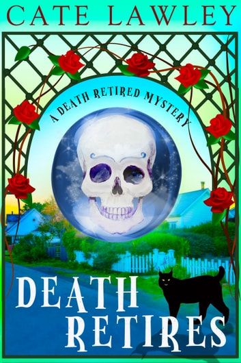 Death Retires ebook by Cate Lawley