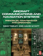 Aircraft Communications and Navigation Systems ebook by David Wyatt,Mike Tooley