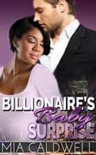 Billionaire's Baby Surprise - Billionaires' Brides, #1 ebook by Mia Caldwell
