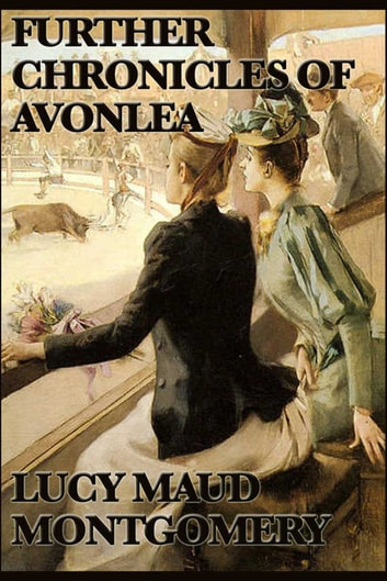 Further Chronicels Of Avonlea Ebook By Lucy Maud Montgomery