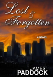 Lost & Forgotten ebook by James Paddock