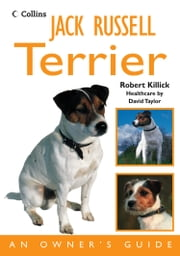 Jack Russell Terrier: An Owner's Guide ebook by Robert Killick