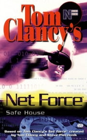 Safe House - Net Force 10 ebook by Tom Clancy,Steve Pieczenik,Diane Duane