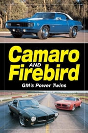 Camaro & Firebird - GM's Power Twins ebook by Old Cars Weekly, Staff Of