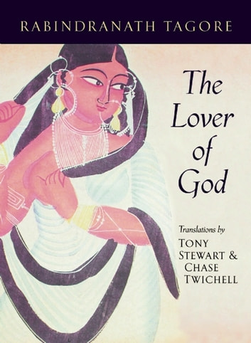 The Lover of God ebook by Rabindranath Tagore