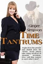 Time Tantrums ebook by Ginger Simpson