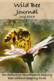 Wild Bee Journal - Wild Bee Monthly, #1 ebook by Damian Appleby