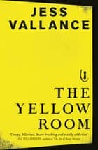 The Yellow Room ebook by Jess Vallance
