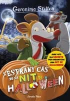 L'estrany cas de la nit de Halloween - Geronimo Stilton 29 ebook by Geronimo Stilton, David Nel·lo