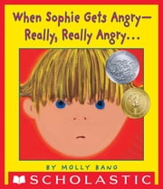 When Sophie Gets Angry--Really, Really Angry… ebook by Molly Bang,Molly Bang