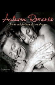 Autumn Romance: Stories and Portraits of Love after 50 ebook by Carol Denker