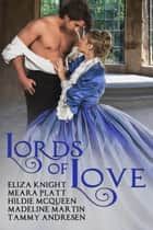 Lords of Love ebook by Tammy Andresen, Hildie McQueen, Meara Platt,...