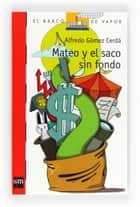 Mateo y el saco sin fondo (eBook-ePub) ebook by Alfredo Gómez Cerdá