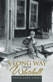 A Long Way from Whitehall ebook by David Lynn Lyons