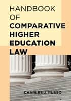 Handbook of Comparative Higher Education Law ebook by Charles J. Russo, Ed.D., J.D.,...